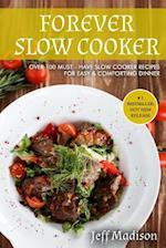 Forever Slow Cooker
