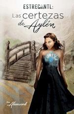 Estrecantl, Las Certezas de Aylen