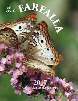 Bog, paperback La Farfalla 2017 Calendario Da Parete (Edizione Italia) af Aberdeen Stationers Co
