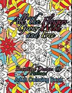 All the Flowers Grow Wild & Free Beautiful Designs & Patterns Adult Coloring Boo