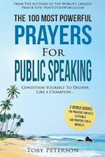 Prayer - The 100 Most Powerful Prayers for Public Speaking - 2 Amazing Books Included to Pray for Self Esteem & Miracles