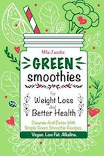 Green Smoothies for Weight Loss and Better Health.