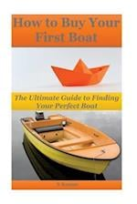 How to Buy Your First Boat