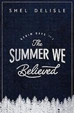 The Summer We Believed