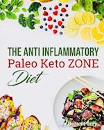 The Anti-Inflammatory Paleo Keto Zone Diet