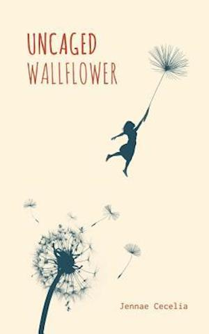 Uncaged Wallflower af Jennae Cecelia