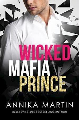 Wicked Mafia Prince af Annika Martin