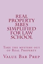 Real Property Mbes Simplified for Law School