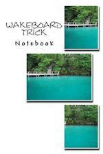 Wakeboard Trick Notebook