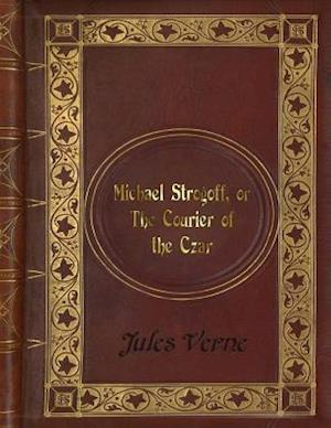 Bog, paperback Jules Verne - Michael Strogoff, or the Courier of the Czar af Jules Verne