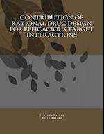 Contribution of Rational Drug Design for Efficacious Target Interactions