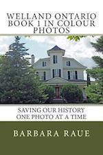 Welland Ontario Book 1 in Colour Photos