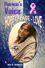 Patricia's Voice, Hope-Peace-Love