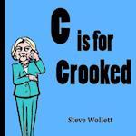 C Is for Crooked af Dr Steve Wollett