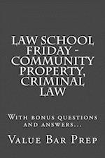 Law School Friday - Community Property, Criminal Law