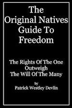 The Original Natives Guide to Freedom