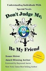 Don't Judge Me, Be My Friend af Susan Shiver
