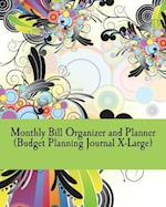 Monthly Bill Organizer and Planner (Budget Planning Journal X-Large)