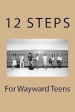 12 Steps for Wayward Teens