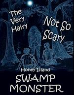 The Very Hairy Not So Scary Swamp Monster