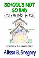 School's Not So Bad Coloring Book