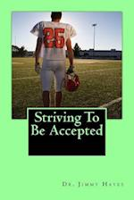 Striving to Be Accepted