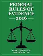 Federal Rules of Evidence 2016 af Gulf Coast Legal Publishing
