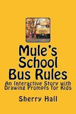 Mule's School Bus Rules