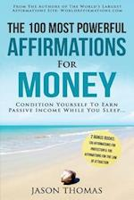 Affirmation the 100 Most Powerful Affirmations for Money 2 Amazing Affirmative Books Included for Protection & for the Law of Attraction
