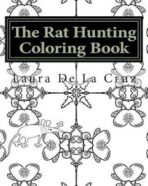 The Rat Hunting Coloring Book af Laura K. De La Cruz