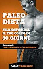 Paleo Dieta - Trasforma Il Tuo Corpo in 30 Giorni