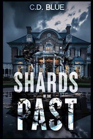 Shards of the Past af C. D. Blue