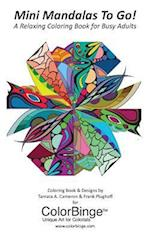 Mini Mandalas to Go! a Relaxing Coloring Book for Busy Adults