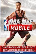 NBA Live Mobile Game Hacks, Apk, Tips, Update Download Guide Unofficial