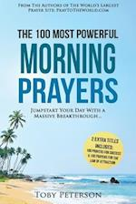 Prayer - The 100 Most Powerful Morning Prayers - 2 Amazing Books Included to Pray for the Law of Attraction & Massive Success