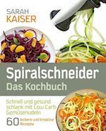 Spiralschneider - Das Kochbuch