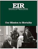 Our Mission to Mortality