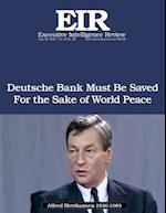 Deutsche Bank Must Be Saved for the Sake of World Peace