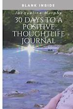 30 Days to a Positive Thought Life Journal