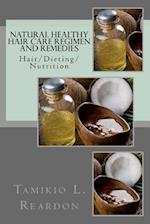 Natural Healthy Hair Care Regimen and Remedies