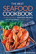 The Best Seafood Cookbook - 50 Delightful Seafood Recipes