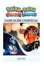 Pokemon Omega Ruby & Pokemon Alpha Sapphire Game Guide Unofficial
