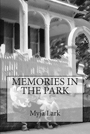 Bog, paperback Memories in the Park af Myja May Lark
