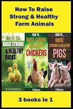 How to Raise Strong & Healthy Farm Animals