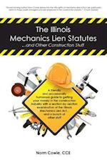 The Illinois Mechanics Lien Statutes ... and Other Construction Stuff