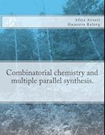 Combinatorial Chemistry and Multiple Parallel Synthesis.