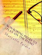 Non-Boring Pieces to Play on the Piano