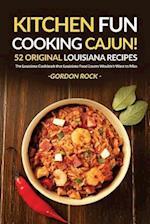 Kitchen Fun - Cooking Cajun!; 52 Original Louisiana Recipes