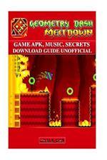 Geometry Dash Meltdown Game Apk, Music, Secrets, Download Guide Unofficial
