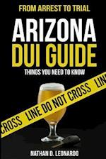 Arizona DUI Guide, from Arrest to Trial